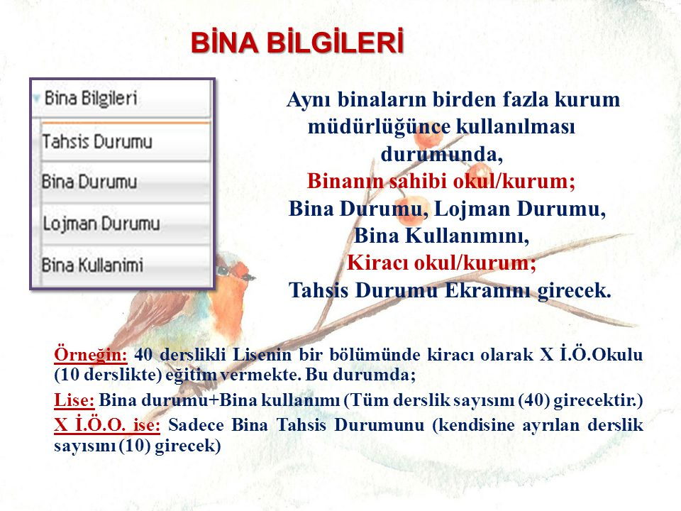 BİNA BİLGİLERİ Binanın sahibi okul/kurum;