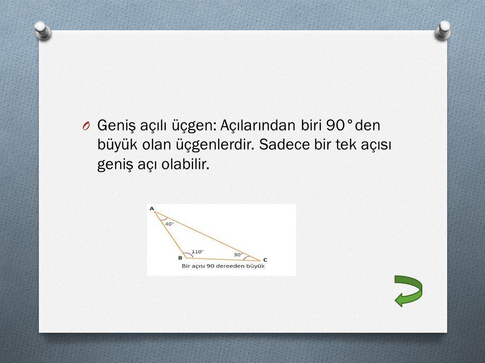 Geniş açılı üçgen: Açılarından biri 90°den büyük olan üçgenlerdir