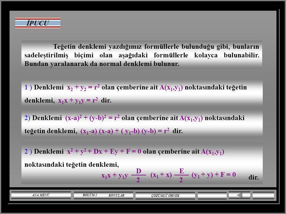 İPUCU (x1 + x) D 2 x1x + y1y E (y1 + y) + F = 0