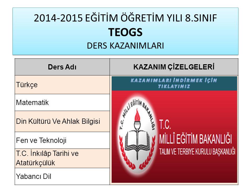 2014-2015 EĞİTİM ÖĞRETİM YILI 8.SINIF TEOGS DERS KAZANIMLARI
