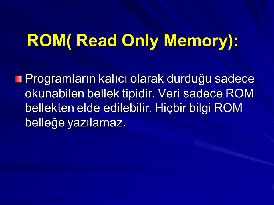 ROM( Read Only Memory):