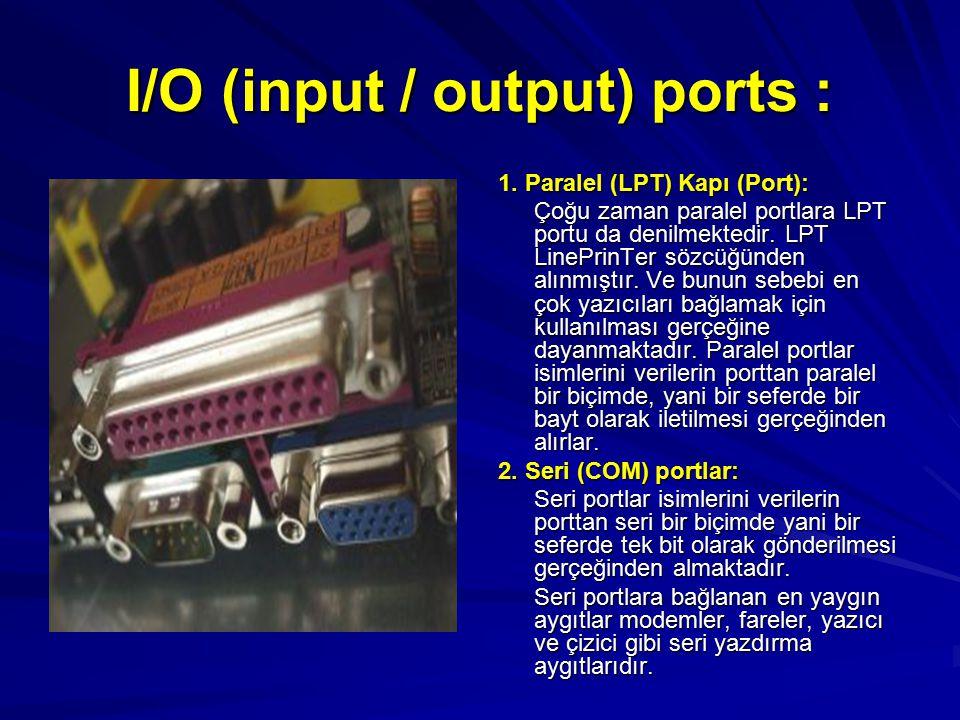 I/O (input / output) ports :