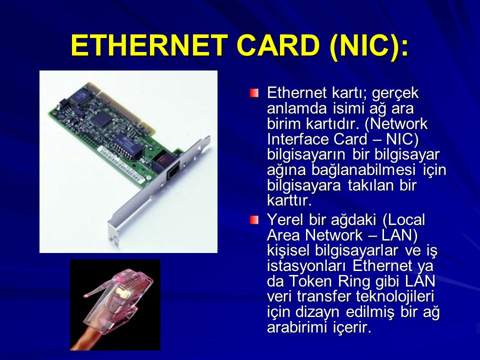 ETHERNET CARD (NIC):