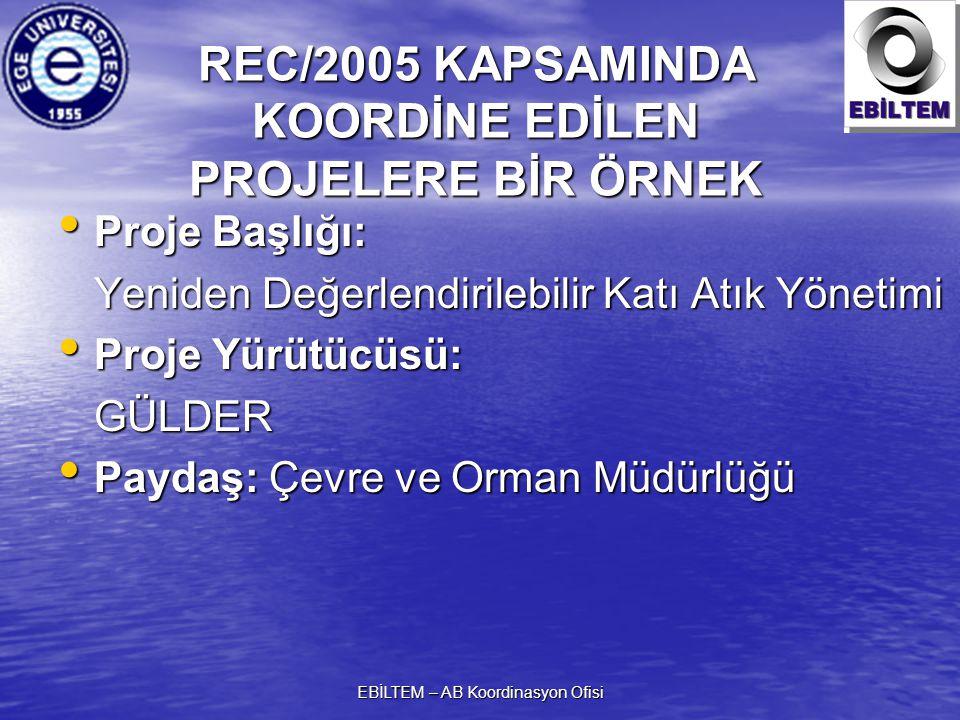 REC/2005 KAPSAMINDA KOORDİNE EDİLEN PROJELERE BİR ÖRNEK