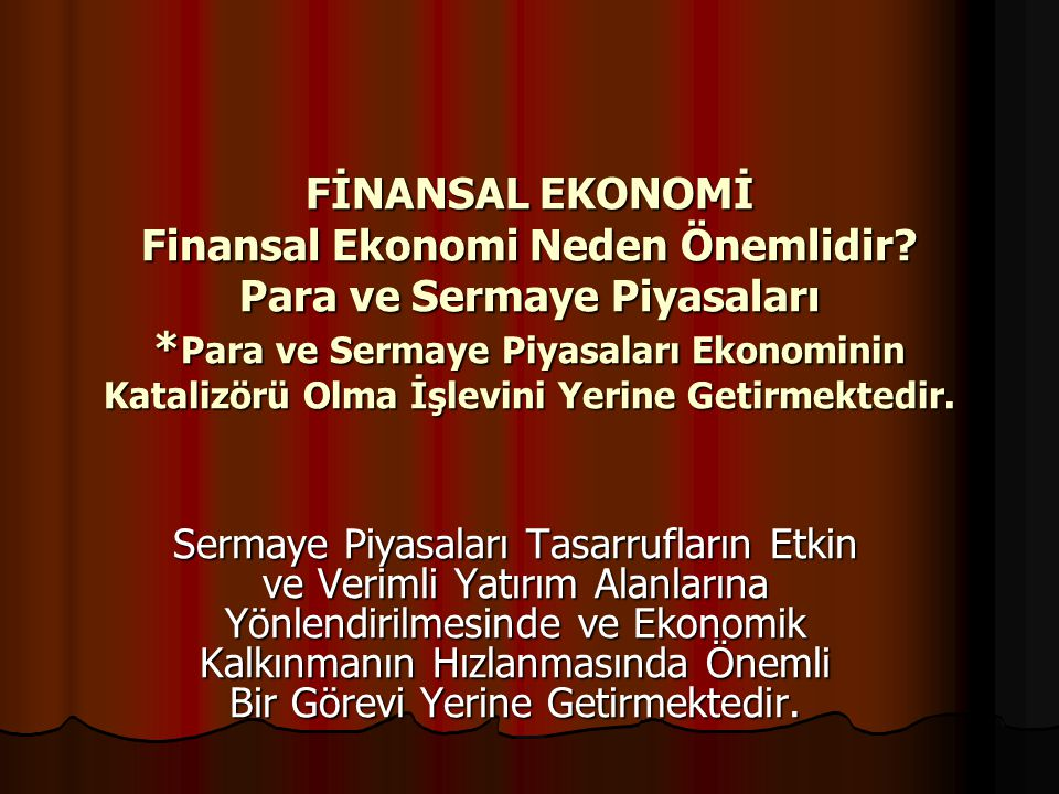 FİNANSAL EKONOMİ Finansal Ekonomi Neden Önemlidir