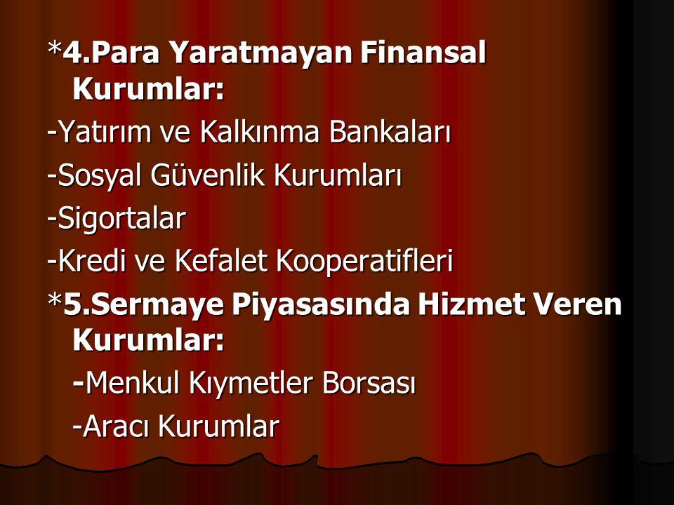 *4.Para Yaratmayan Finansal Kurumlar: