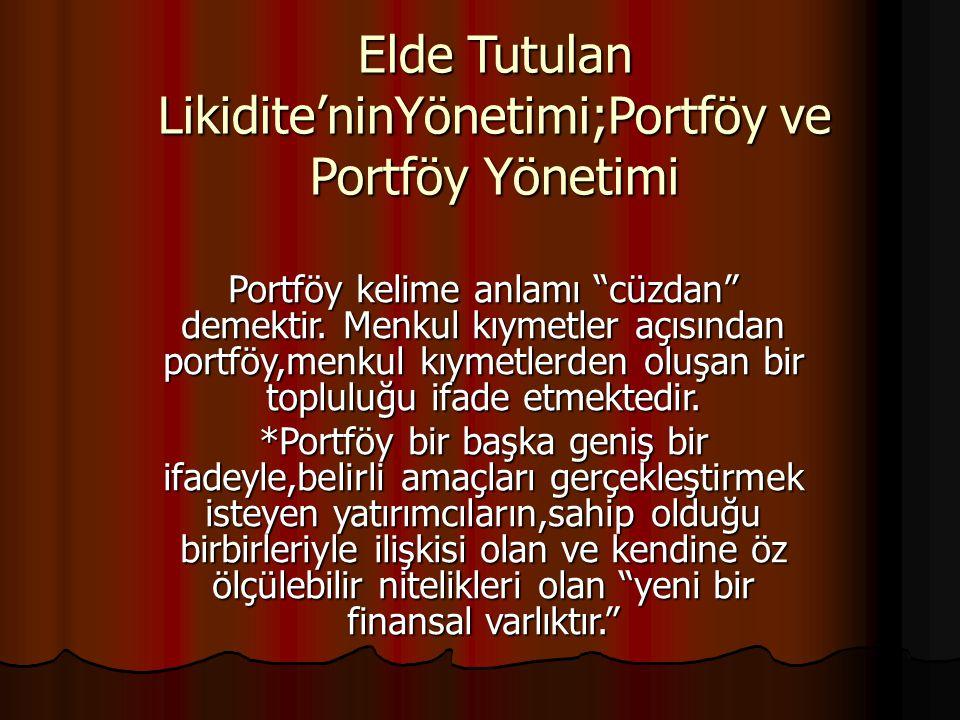 Elde Tutulan Likidite'ninYönetimi;Portföy ve Portföy Yönetimi