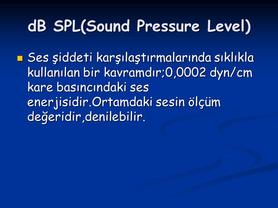 dB SPL(Sound Pressure Level)