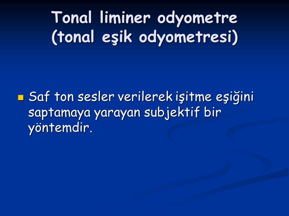 Tonal liminer odyometre (tonal eşik odyometresi)