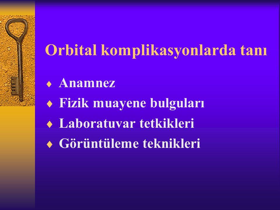 Orbital komplikasyonlarda tanı