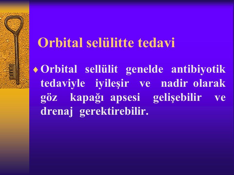 Orbital selülitte tedavi