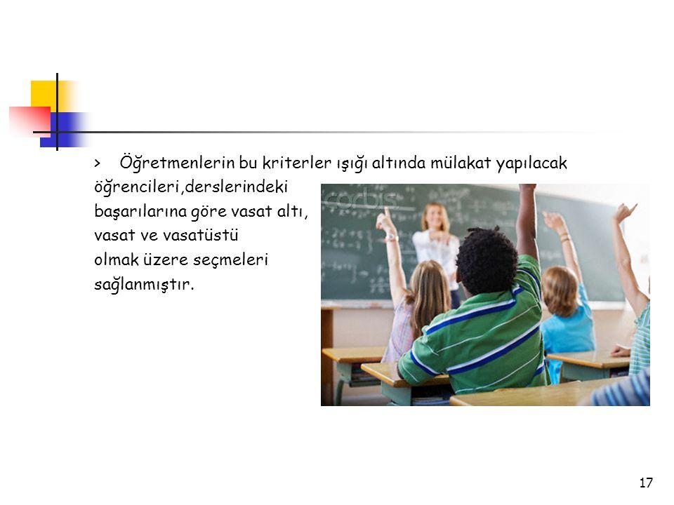 > Öğretmenlerin bu kriterler ışığı altında mülakat yapılacak