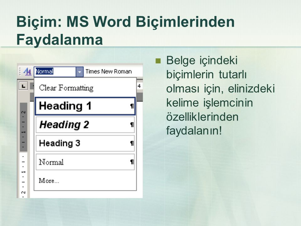 Biçim: MS Word Biçimlerinden Faydalanma