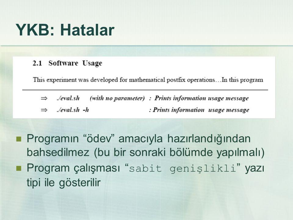 YKB: Hatalar Programın ödev amacıyla hazırlandığından bahsedilmez (bu bir sonraki bölümde yapılmalı)