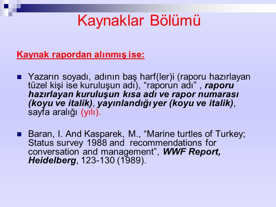 Kaynaklar Bölümü Kaynak rapordan alınmış ise: