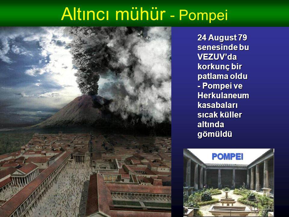 Altıncı mühür - Pompei 24 August 79 senesinde bu VEZUV'da korkunç bir patlama oldu.