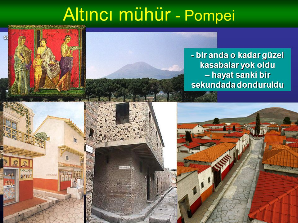 Altıncı mühür - Pompei - bir anda o kadar güzel kasabalar yok oldu