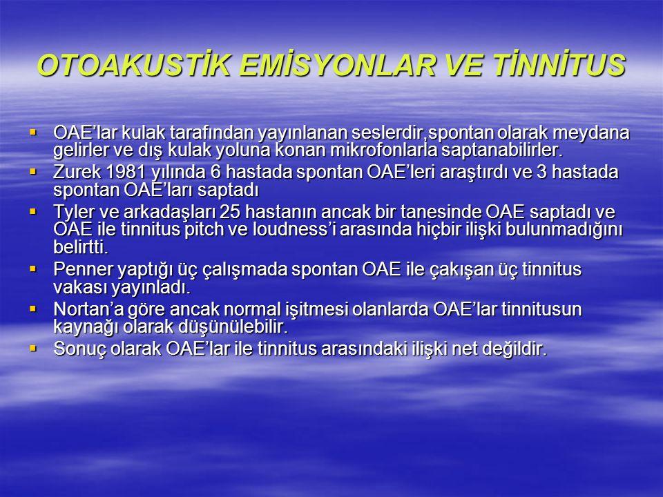 OTOAKUSTİK EMİSYONLAR VE TİNNİTUS