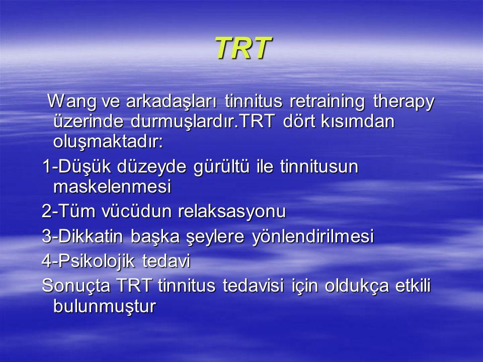 TRT Wang ve arkadaşları tinnitus retraining therapy üzerinde durmuşlardır.TRT dört kısımdan oluşmaktadır: