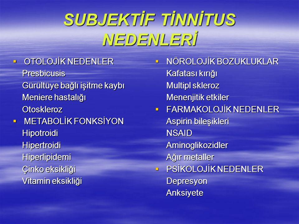 SUBJEKTİF TİNNİTUS NEDENLERİ