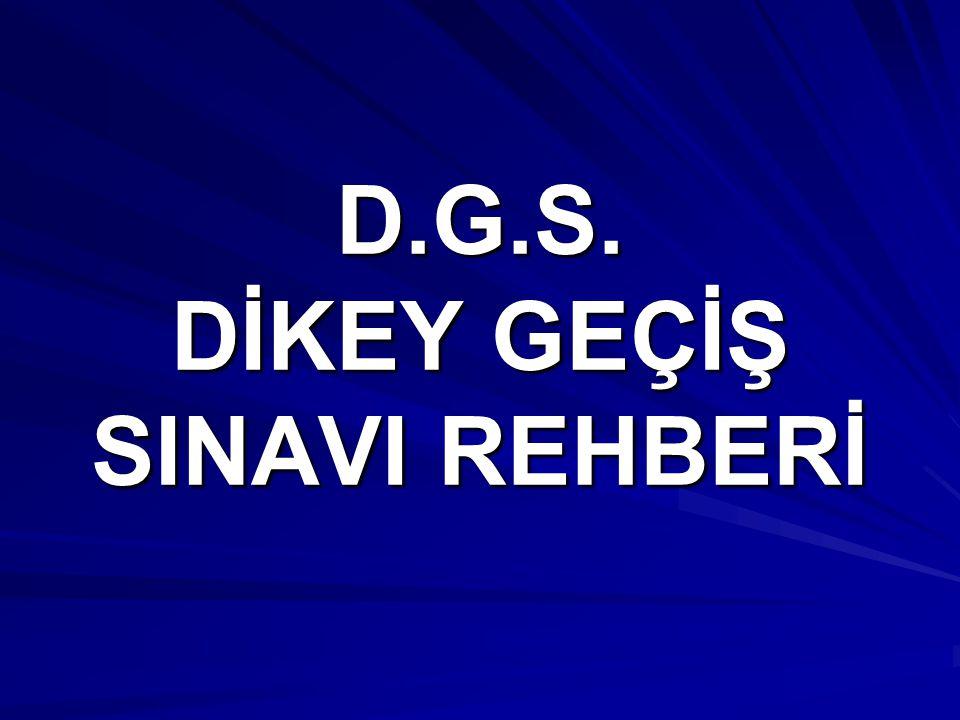 D.G.S. DİKEY GEÇİŞ SINAVI REHBERİ
