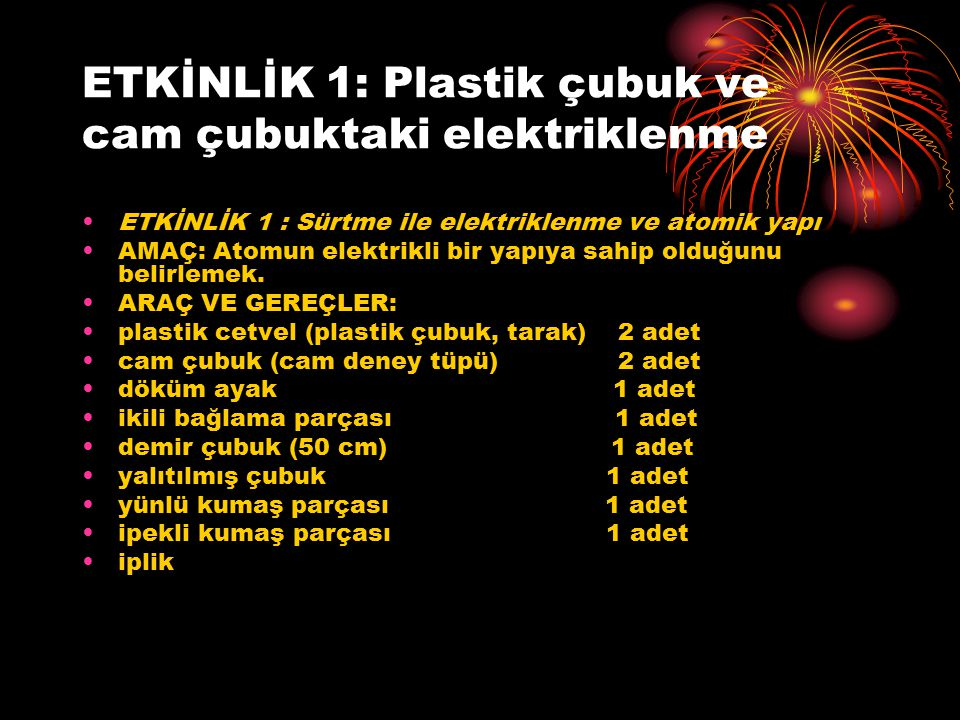 ETKİNLİK 1: Plastik çubuk ve cam çubuktaki elektriklenme