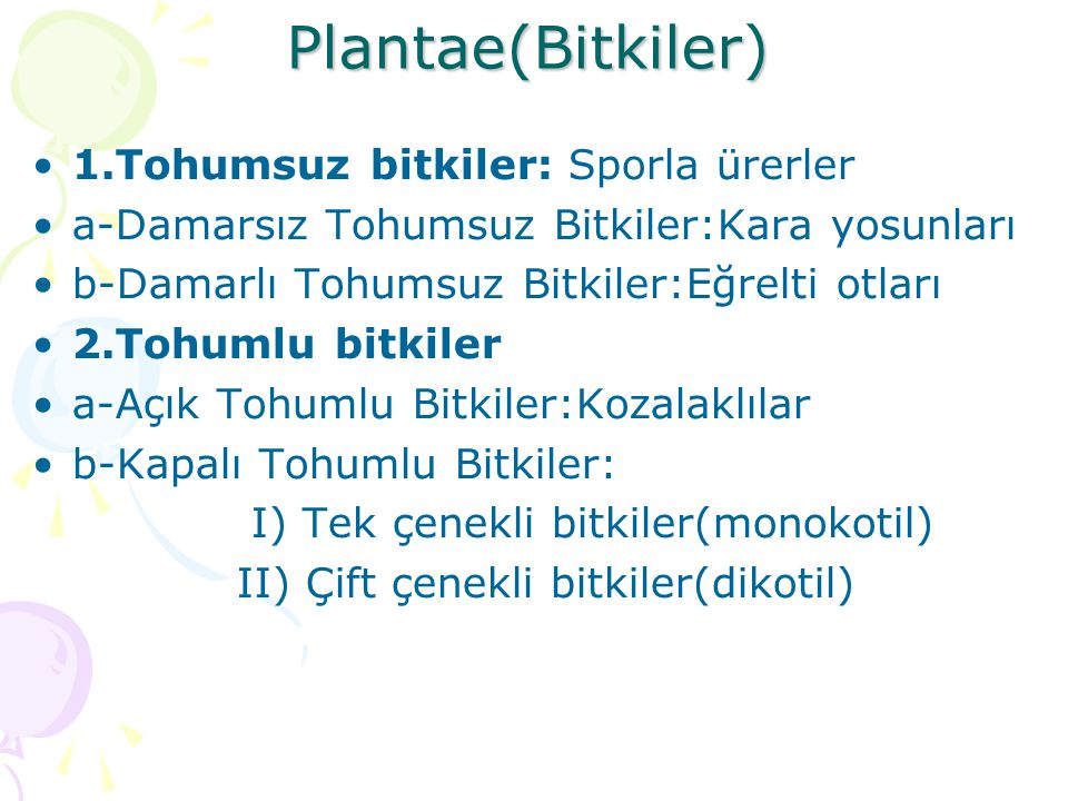 Plantae(Bitkiler) 1.Tohumsuz bitkiler: Sporla ürerler