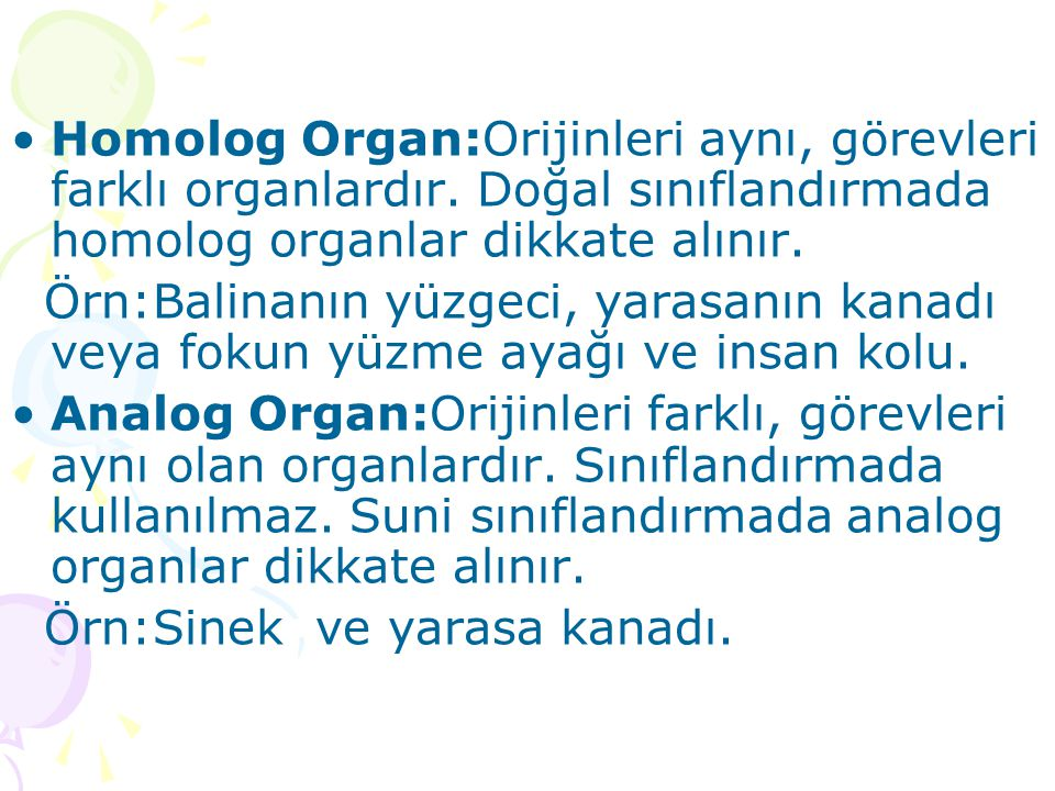 Homolog Organ:Orijinleri aynı, görevleri farklı organlardır