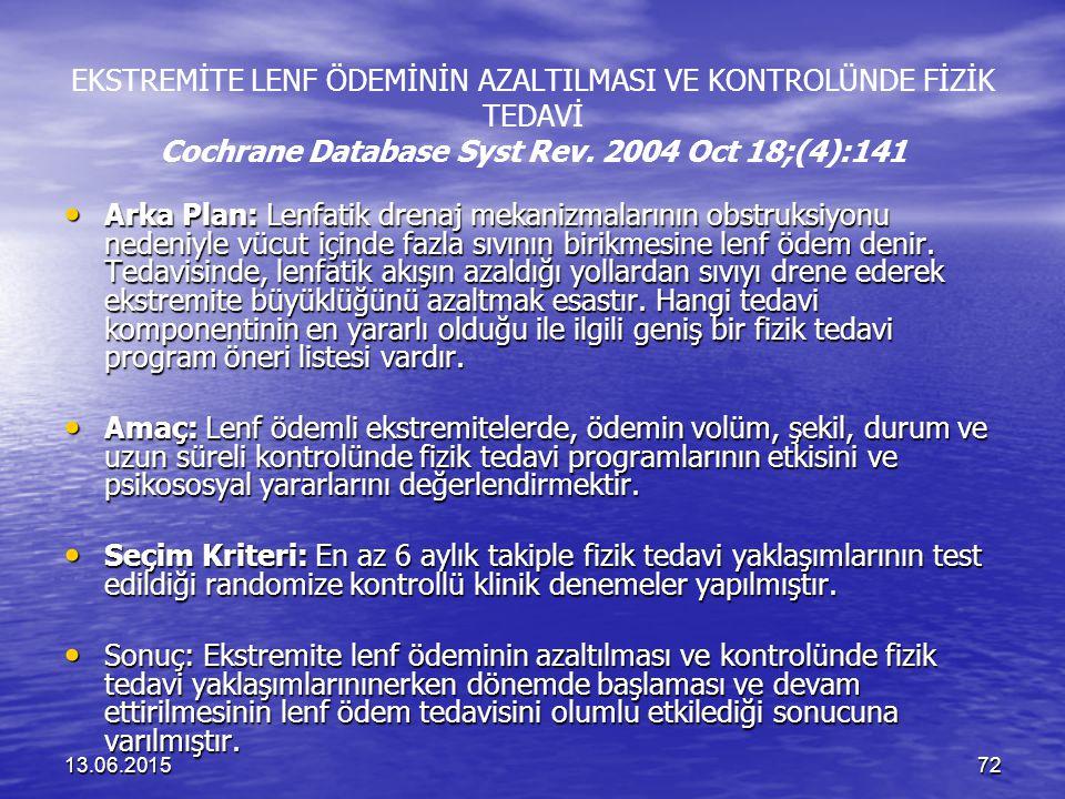 EKSTREMİTE LENF ÖDEMİNİN AZALTILMASI VE KONTROLÜNDE FİZİK TEDAVİ Cochrane Database Syst Rev. 2004 Oct 18;(4):141