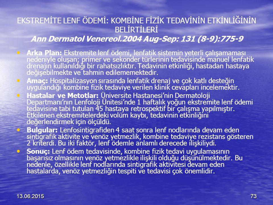 EKSTREMİTE LENF ÖDEMİ: KOMBİNE FİZİK TEDAVİNİN ETKİNLİĞİNİN BELİRTİLERİ Ann Dermatol Venereol.2004 Aug-Sep: 131 (8-9):775-9