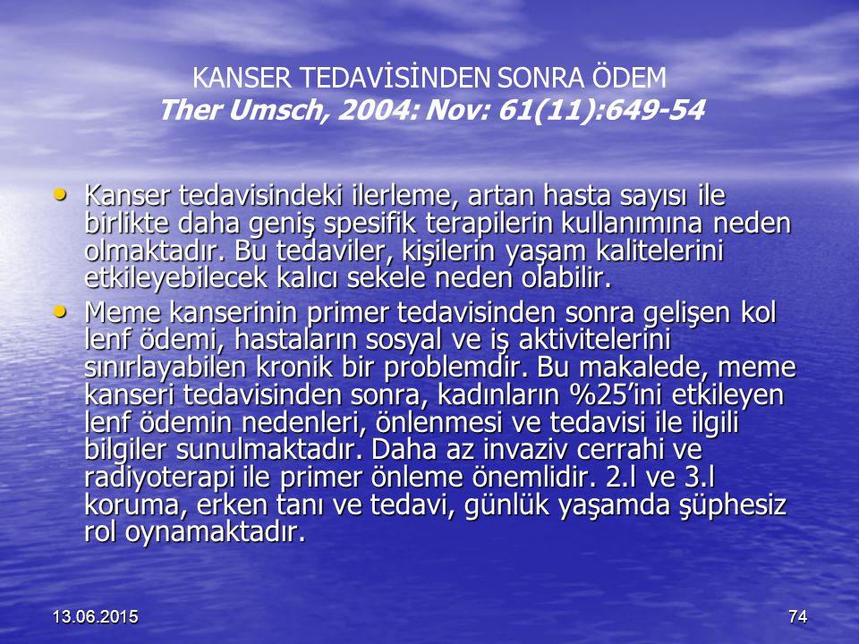 KANSER TEDAVİSİNDEN SONRA ÖDEM Ther Umsch, 2004: Nov: 61(11):649-54