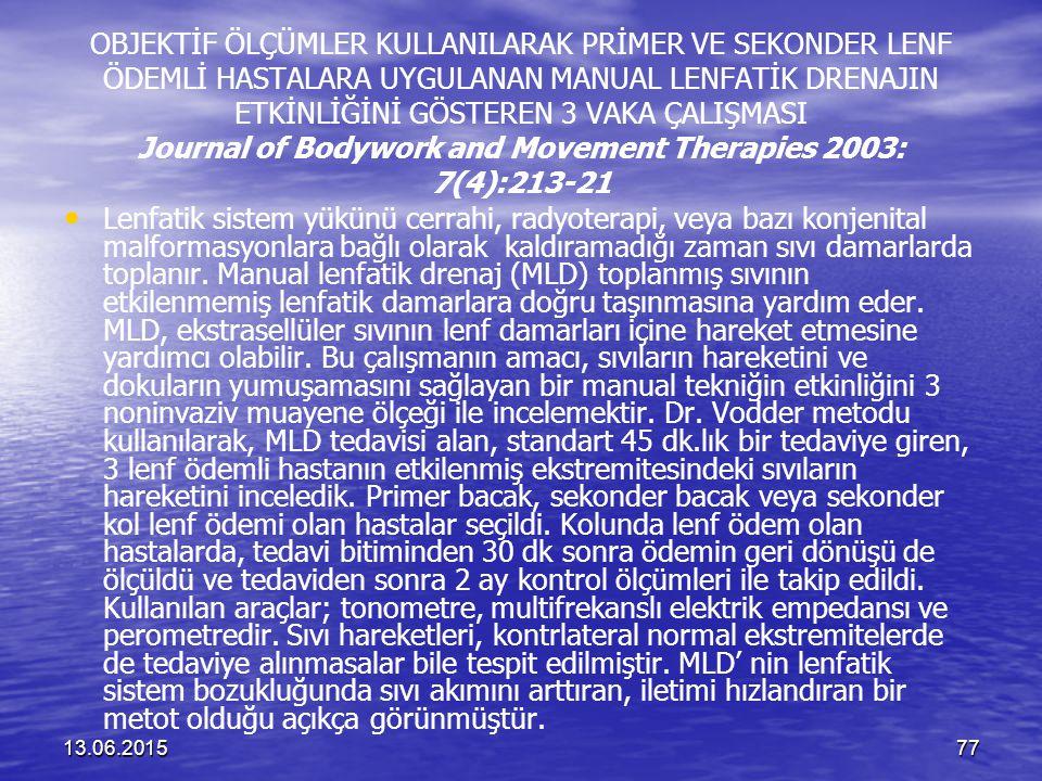 OBJEKTİF ÖLÇÜMLER KULLANILARAK PRİMER VE SEKONDER LENF ÖDEMLİ HASTALARA UYGULANAN MANUAL LENFATİK DRENAJIN ETKİNLİĞİNİ GÖSTEREN 3 VAKA ÇALIŞMASI Journal of Bodywork and Movement Therapies 2003: 7(4):213-21