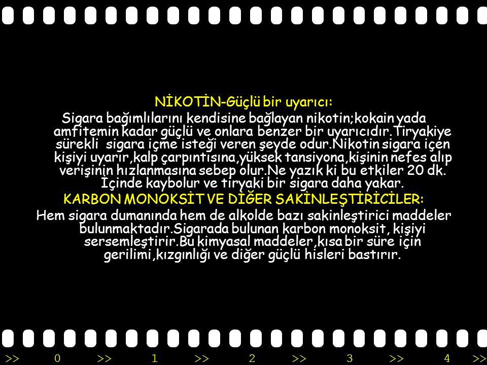 NİKOTİN-Güçlü bir uyarıcı: