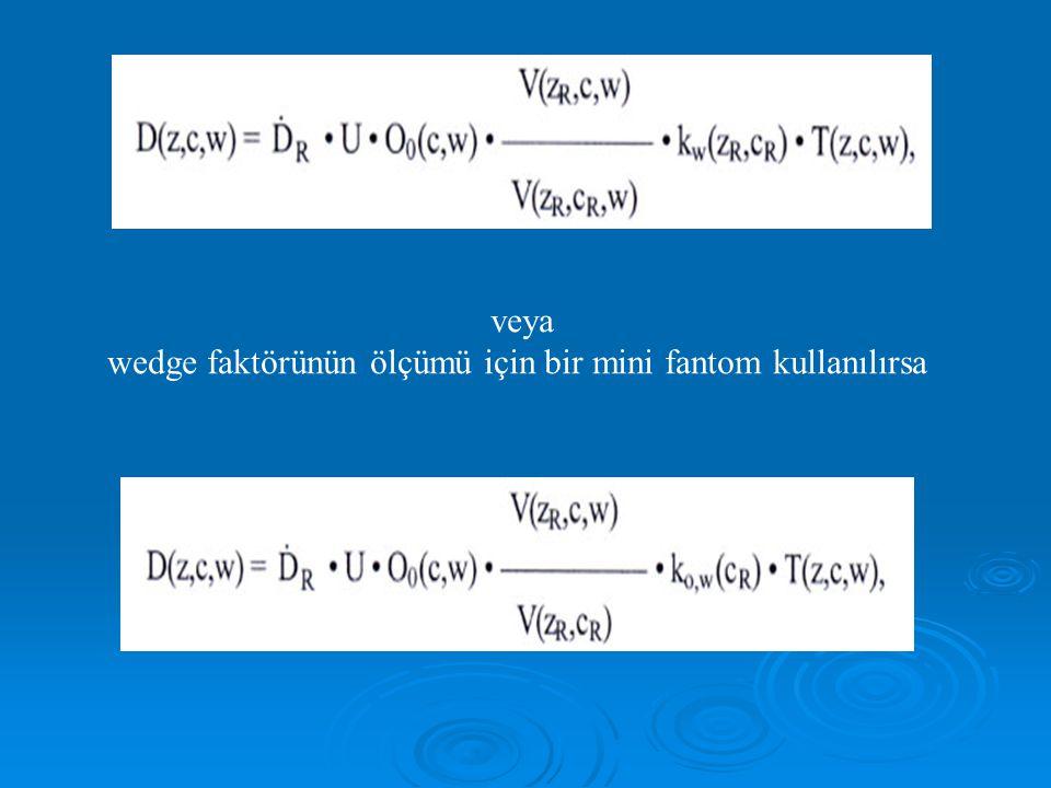 wedge faktörünün ölçümü için bir mini fantom kullanılırsa