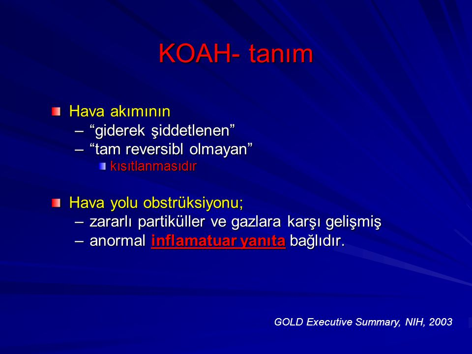 KOAH- tanım Hava akımının giderek şiddetlenen