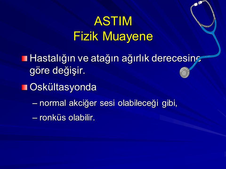 ASTIM Fizik Muayene Hastalığın ve atağın ağırlık derecesine göre değişir. Oskültasyonda. normal akciğer sesi olabileceği gibi,