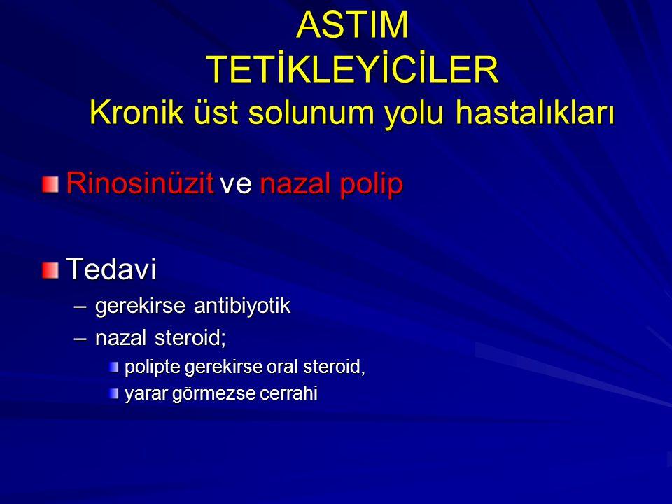 ASTIM TETİKLEYİCİLER Kronik üst solunum yolu hastalıkları