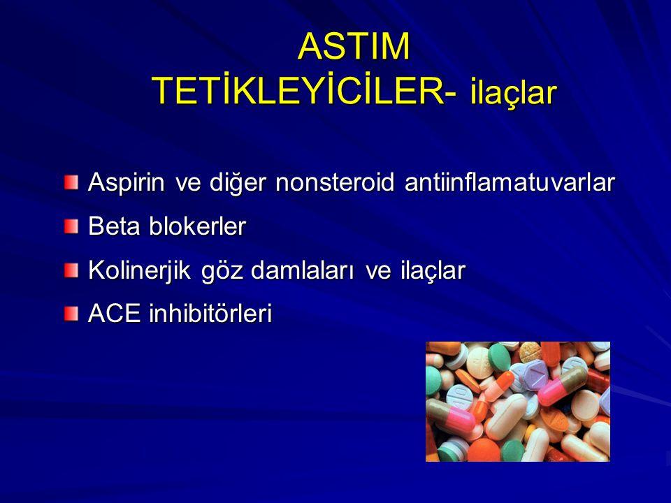 ASTIM TETİKLEYİCİLER- ilaçlar
