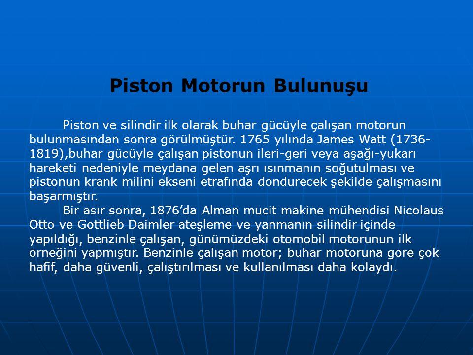 Piston Motorun Bulunuşu