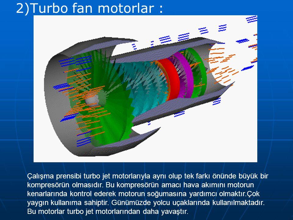 2)Turbo fan motorlar :