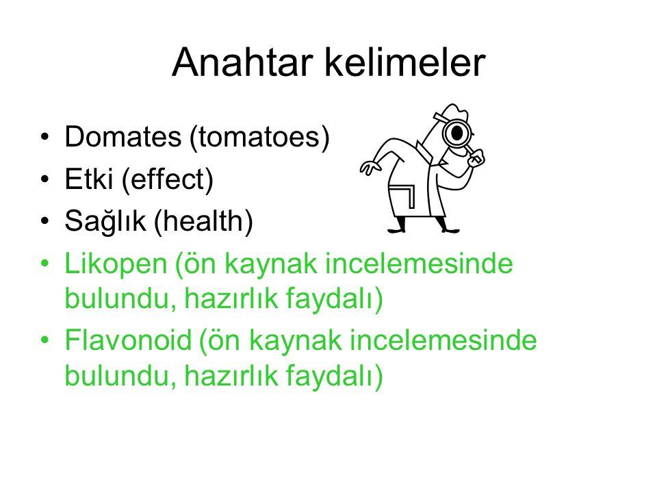 Anahtar kelimeler Domates (tomatoes) Etki (effect) Sağlık (health)
