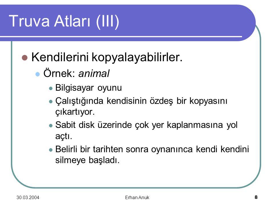 Truva Atları (III) Kendilerini kopyalayabilirler. Örnek: animal