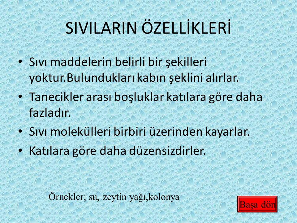 SIVILARIN ÖZELLİKLERİ