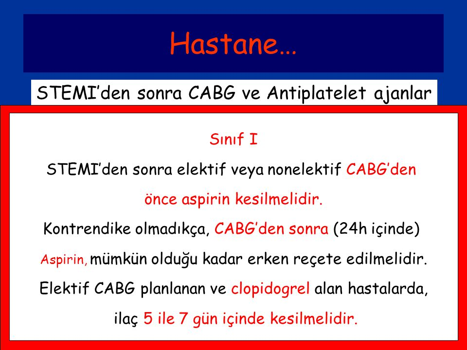 Hastane… STEMI'den sonra CABG ve Antiplatelet ajanlar Sınıf I
