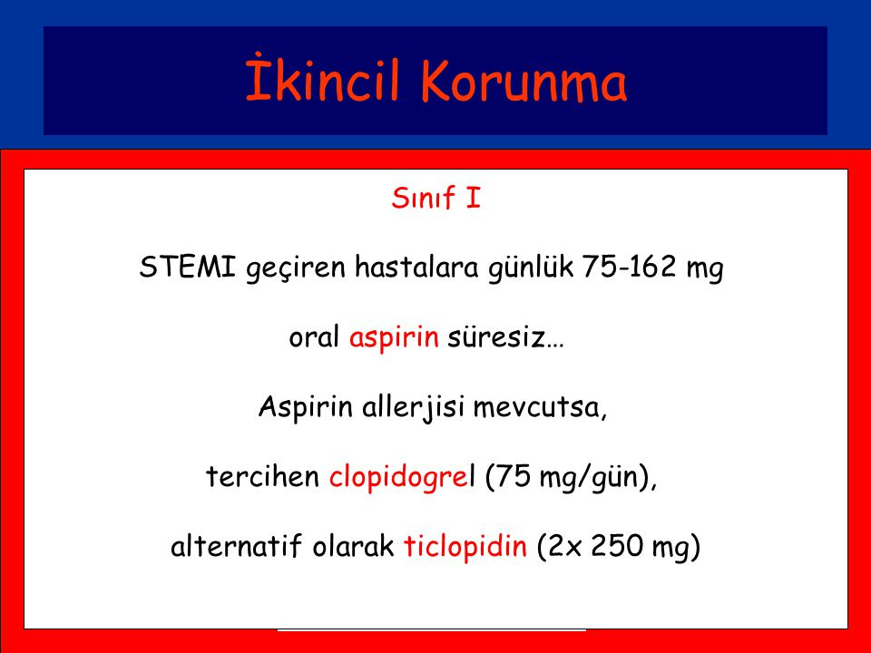 İkincil Korunma Sınıf I STEMI geçiren hastalara günlük 75-162 mg