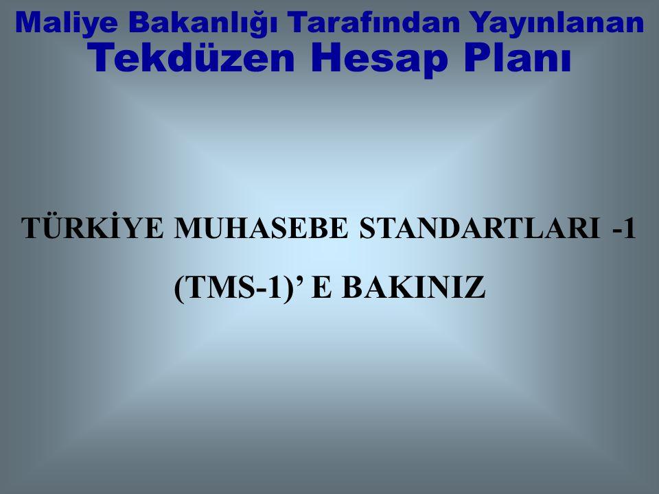 (TMS-1)' E BAKINIZ TÜRKİYE MUHASEBE STANDARTLARI -1