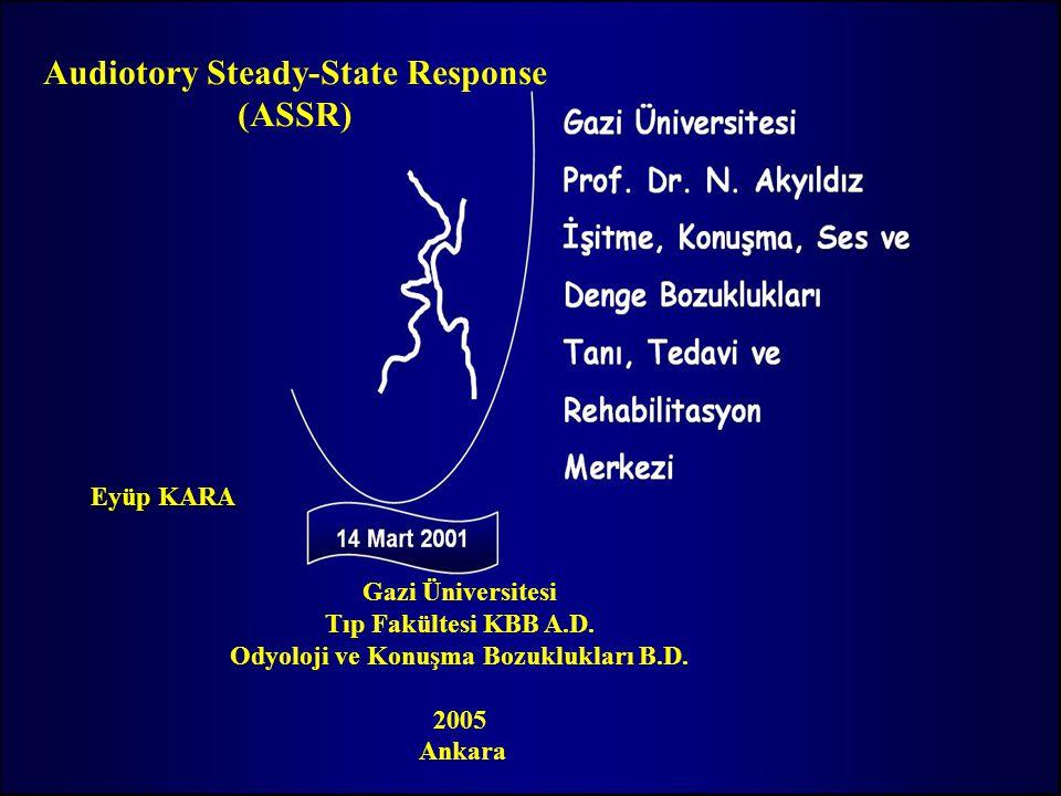 Audiotory Steady-State Response Odyoloji ve Konuşma Bozuklukları B.D.