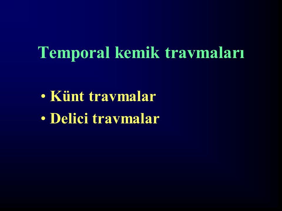 Temporal kemik travmaları