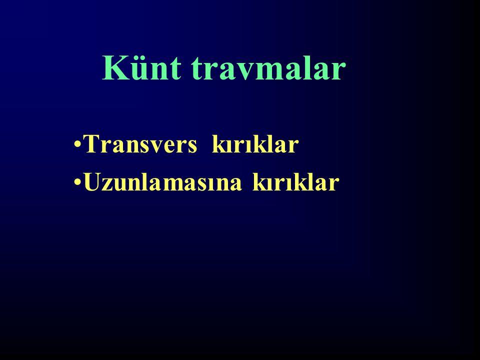 Transvers kırıklar Uzunlamasına kırıklar