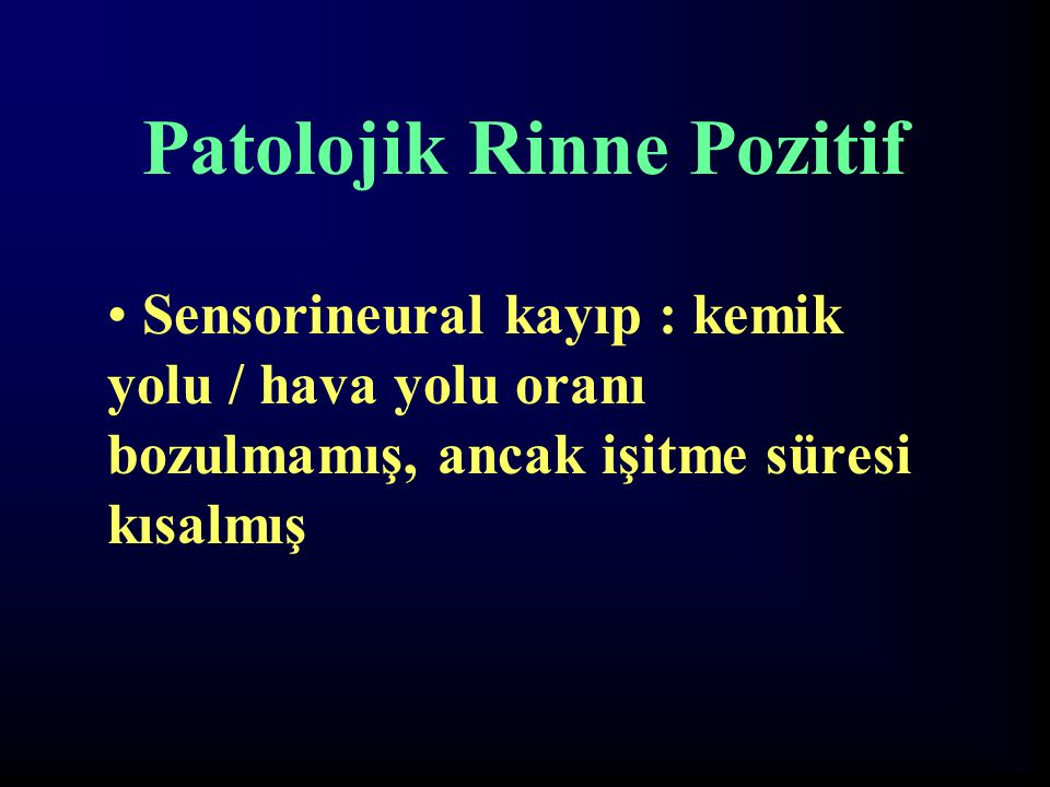 Patolojik Rinne Pozitif